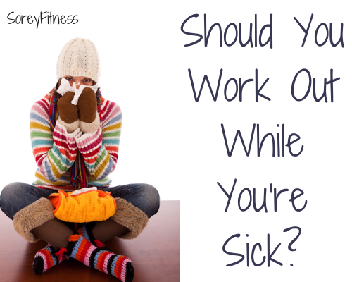 Should You Workout While You Are Sick?